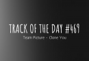 Track of the day #469: Team Picture – Clone You