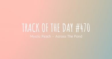 Track of the day #470: Mystic Peach – Across The Pond