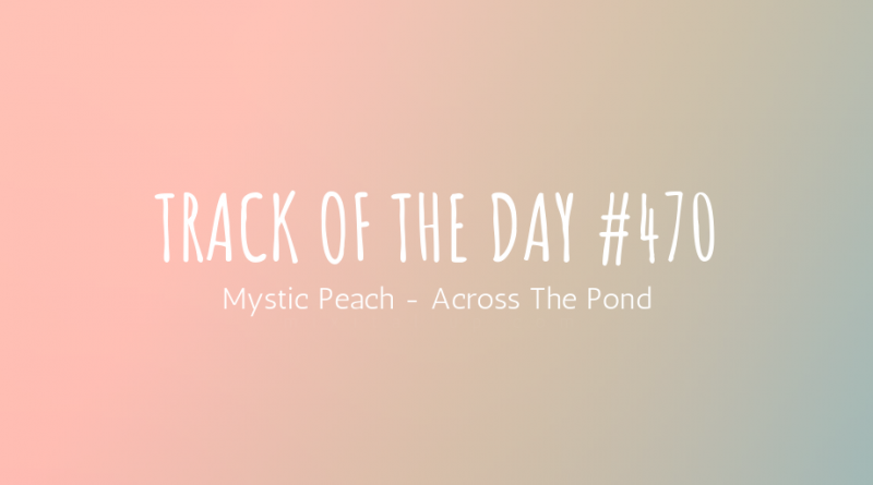Mystic Peach - Across The Pond