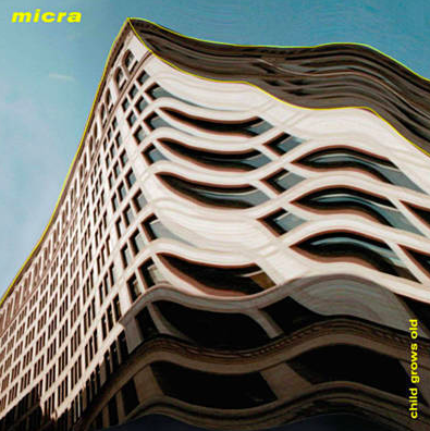 Micra - Child Grows Old