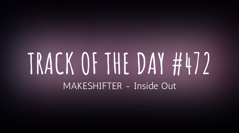 MAKESHIFTER - Inside Out