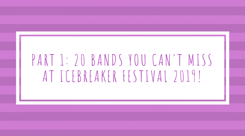 20 bands you cannot miss at Icebreaker Festival 2019