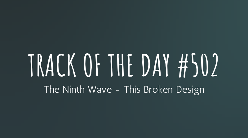 The Ninth Wave - This Broken Design
