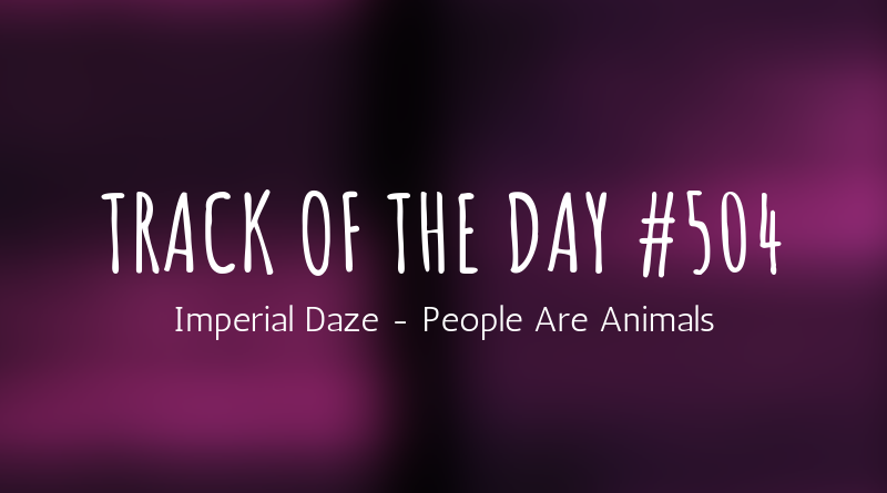 Imperial Daze - People Are Animals