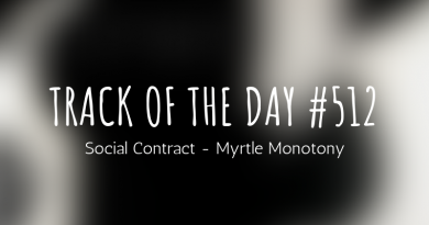 Track of the day #512: Social Contract – Myrtle Monotony