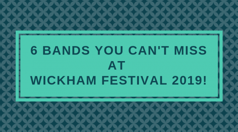 6 bands you can't miss at Wickham Festival 2019