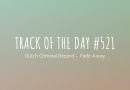 Track of the day #521: Dutch Criminal Record – Fade Away