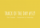 Track of the day #519: Timi Temple – Tomorrow Is Yesterday