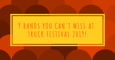 9 Bands you can't miss at Truck Festival 2019!