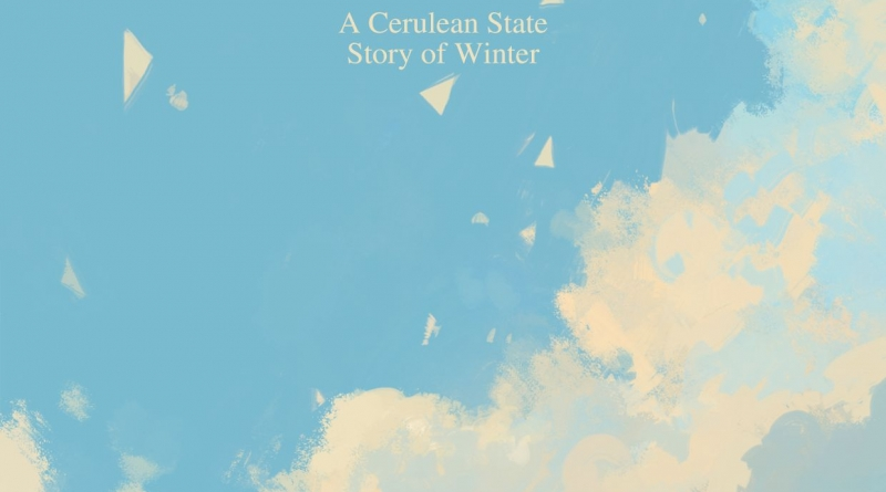 A Cerulean State - The Light Dances Around Our Feet
