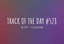 Track of the day #528: BLVFF – Crystal Ball