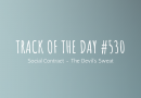 Track of the day #530: Social Contract – The Devil's Sweat