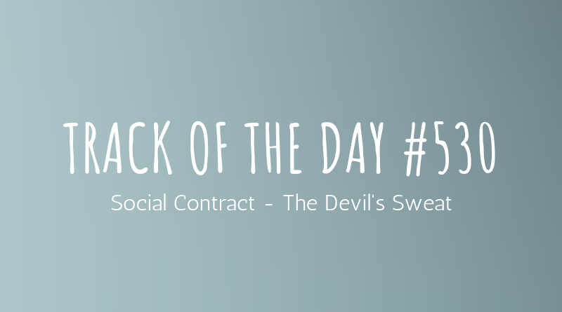Social Contract - The Devil's Sweat