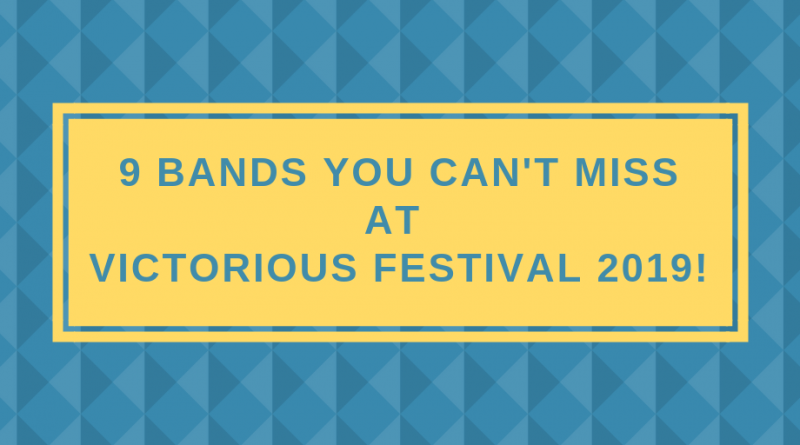 9 Bands you can't miss at Victorious Festival 2019!