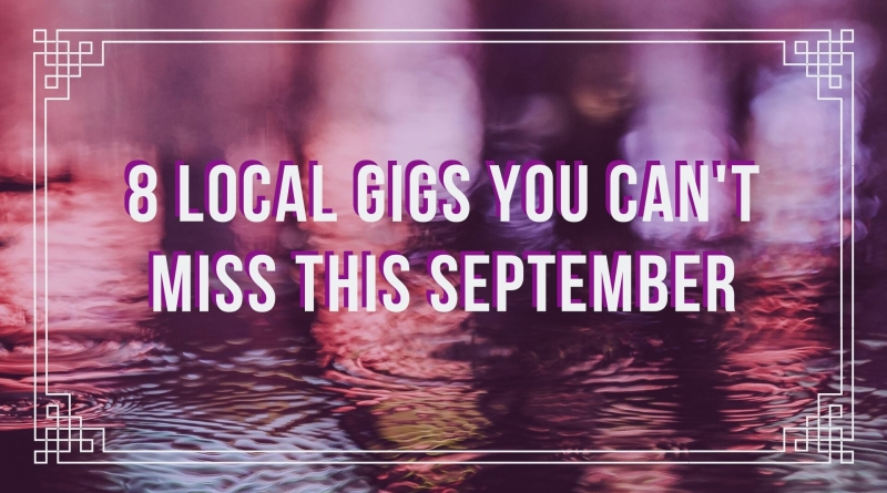 8 Local gigs you can't miss this September