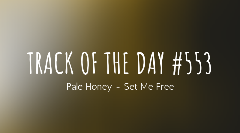 Pale Honey - Set Me Free