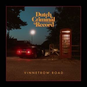 Dutch Criminal Record - Vinnetrow Road