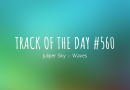 Track of the day #560: Juliper Sky – Waves