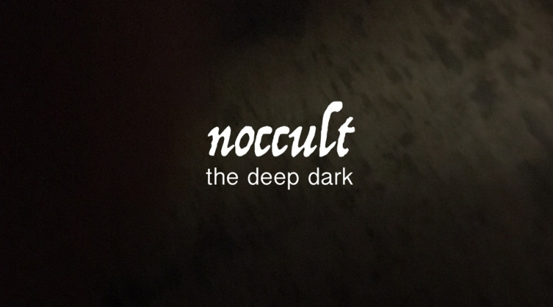 Noccult - The Deep Dark