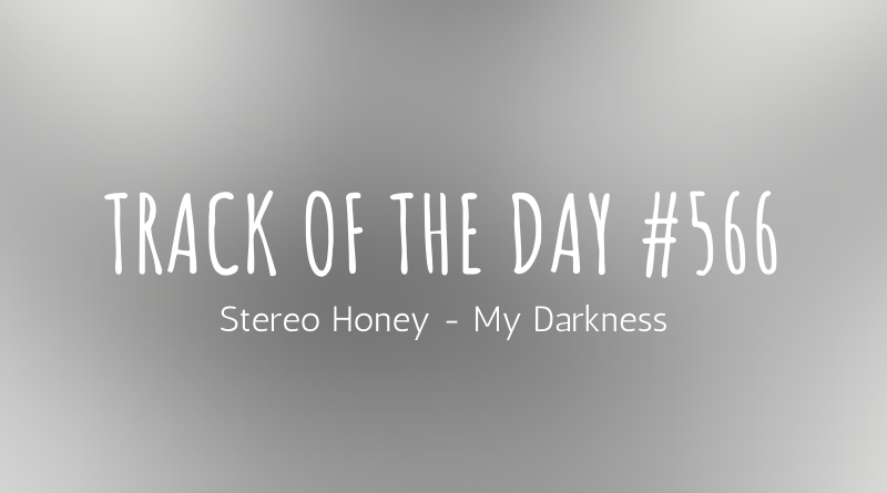 Stereo Honey - My Darkness