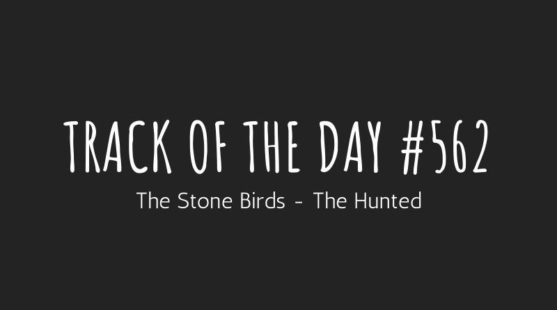 The Stone Birds - The Hunted