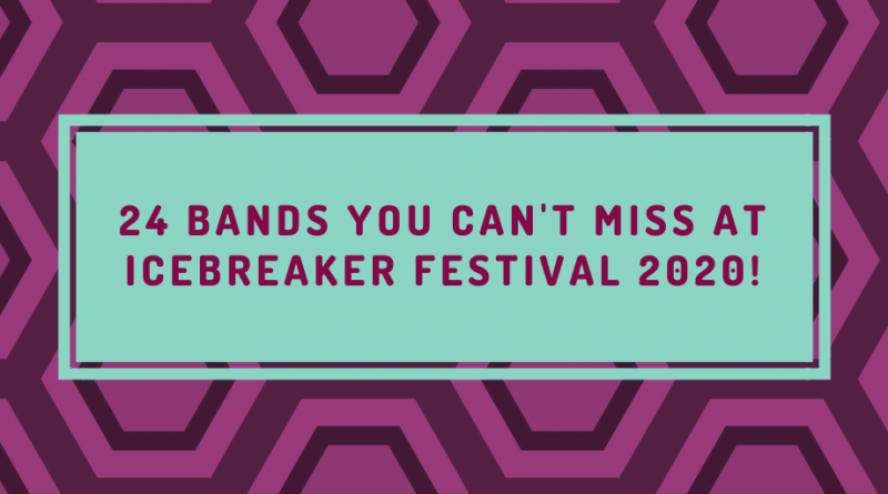 24 Bands You Can't Miss at Icebreaker Festival Winter 2020 - Part 1