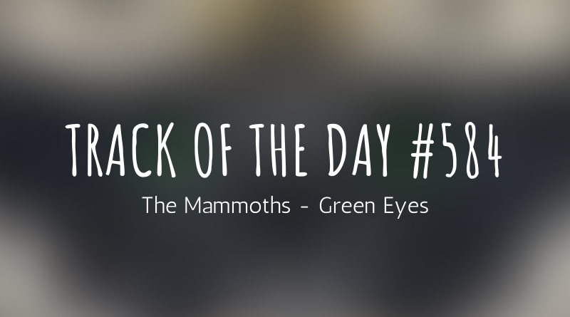 The Mammoths - Green Eyes