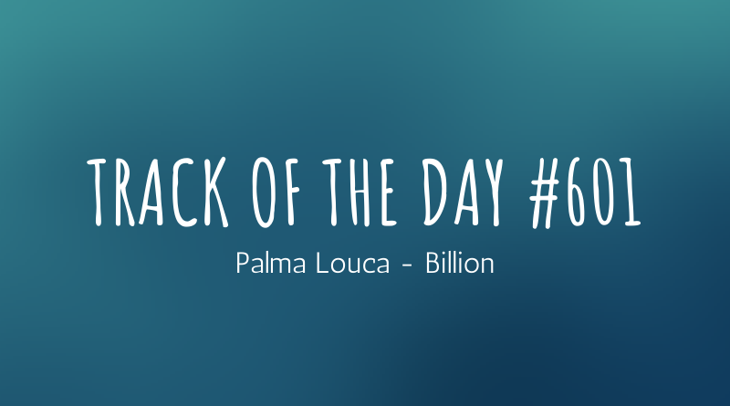 Palma Louca - Billion