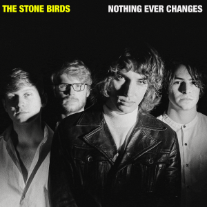 The Stone Birds - Nothing Ever Changes