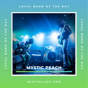 Local Band of the Day - Mystic Peach