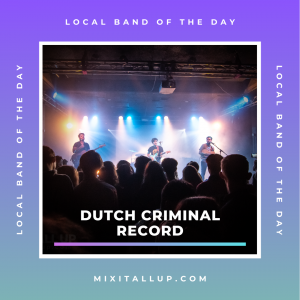 Local band of the day - Dutch Criminal Record
