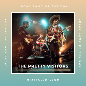 Local band of the day - The Pretty Visitors