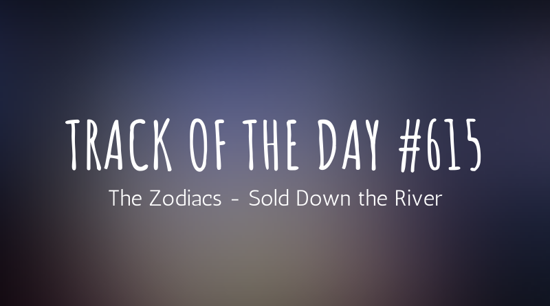 The Zodiacs - Sold Down the River