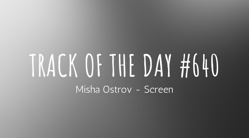Misha Ostrov - Screen