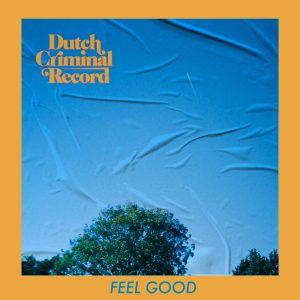 Dutch Criminal Record - Feel Good
