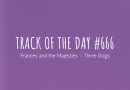 Frances and the Majesties - Three Dogs