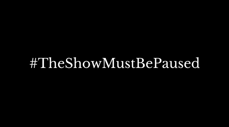 #TheShowMustBePaused