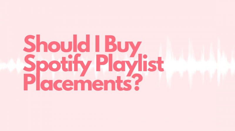 Should I buy Spotify Playlist Placements_ (1)