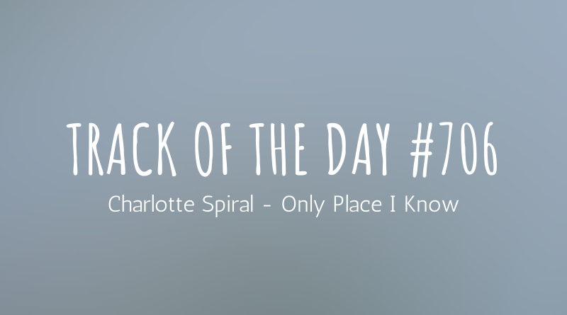 Charlotte Spiral - Only Place I Know