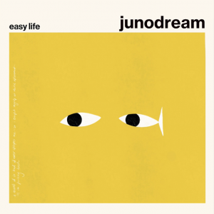 Junodream - Easy Life