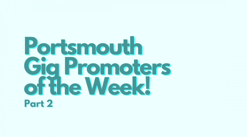 Portsmouth Gig Promoters of the Week! (2)