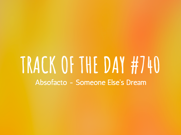 Absofacto - Someone Else's Dream