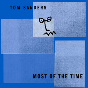 Tom Sanders - Most of the Time