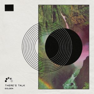 There's Talk - Golden