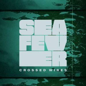 Sea Fever - Crossed Wires