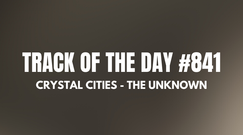Crystal Cities - The Unknown