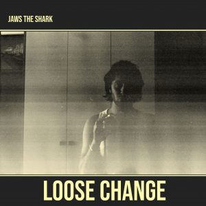 Jaws The Shark - Loose Change