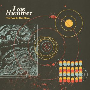 Low Hummer - The People, This Place