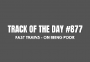 Fast Trains - On Being Poor