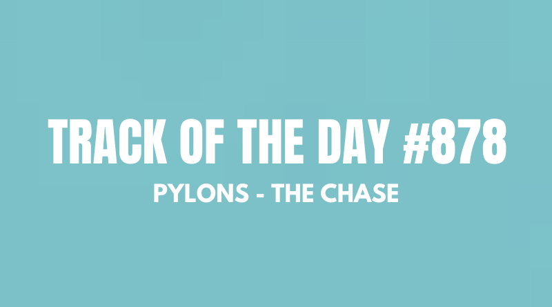 Pylons - The Chase